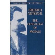 The Genealogy of Morals by Friedrich Wilhelm Nietzsche, 9780486426914