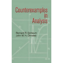 Counterexamples in Analysis by Bernard R. Gelbaum, 9780486428758