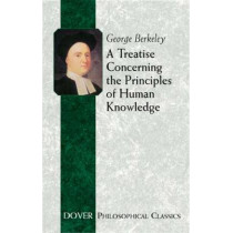 A Treatise Concerning the Principles of Human Knowledge by George Berkeley, 9780486432533