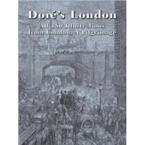 Dore's London: All 180 Illustrations from London, a Pilgrimage by Gustave Dore, 9780486432724