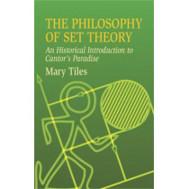 The Philosophy of Set Theory: An by Mary Tiles, 9780486435206