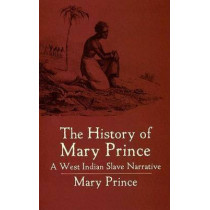 The History of Mary Prince by Mary Prince, 9780486438634
