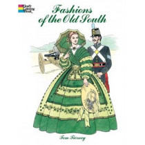 Fashions of the Old South Colouring Book by Tom Tierney, 9780486438764