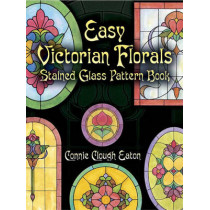 Easy Victorian Florals Stained Glass Pattern Book by Connie Clough Eaton, 9780486441740