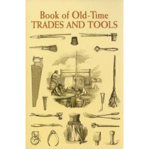 Book of Old-Time Trades and Tools by Anonymous, 9780486443423