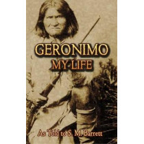 Geronimo: My Life by Geronimo, 9780486443638