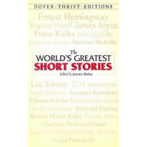 The World's Greatest Short Stories by James Daley, 9780486447162