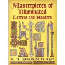 Masterpieces of Illuminated Letters and Borders by W. R. Tymms, 9780486447841