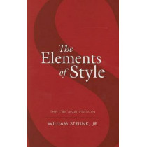 The Elements of Style by William Strunk, 9780486447988