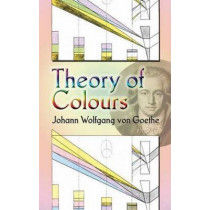 Theory of Colours by Johann Wolfgang von Goethe, 9780486448053