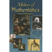 Makers of Mathematics by Stuart Hollingdale, 9780486450070