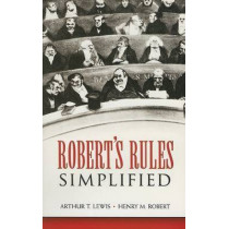 Robert's Rules Simplified by Arthur T. Lewis, 9780486450964