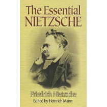 The Essential Nietzsche by Friedrich Nietzche, 9780486451176