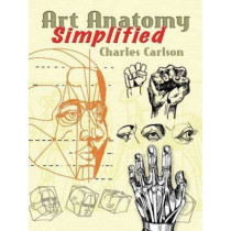 Art Anatomy Simplified by Charles Carlson, 9780486452623
