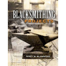 Blacksmithing Projects by Percy W. Blandford, 9780486452760