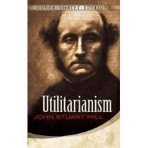 Utilitarianism by John Stuart Mill, 9780486454221