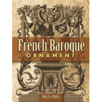 French Baroque Ornament by Jean Le Pautre, 9780486454412
