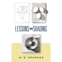 Lessons on Shading by W. Sparkes, 9780486454511