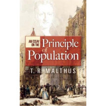An Essay on the Principle of Population by T. R. Malthus, 9780486456089