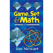 Game Set and Math: Enigmas and Conundrums by Ian Stewart, 9780486458847