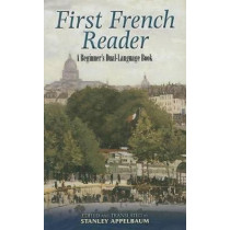First French Reader: A Beginner's Dual-Language Book by Stanley Appelbaum, 9780486461786