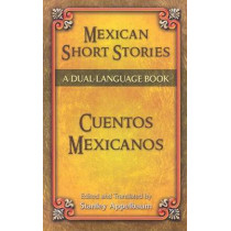 Mexican Short Stories/Cuentos Mexicanos by Stanley Appelbaum, 9780486465395