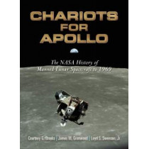 Chariots for Apollo: The NASA History of Manned Lunar Spacecraft to 1969 by Courtney G. Brooks, 9780486467566