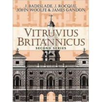 Vitruvius Britannicus, Second Series by J. Badeslade, 9780486468907