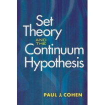 Set Theory and the Continuum Hypothesis by Paul J. Cohen, 9780486469218