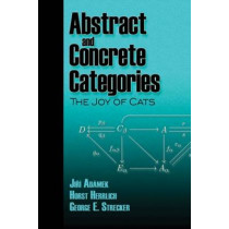 Abstract and Concrete Categories: The Joy of Cats by Jiri Adamek, 9780486469348