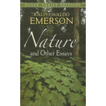 Nature and Other Essays by Ralph Waldo Emerson, 9780486469478