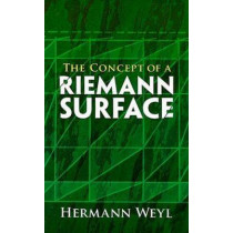 The Concept of a Riemann Surface by Hermann Weyl, 9780486470047