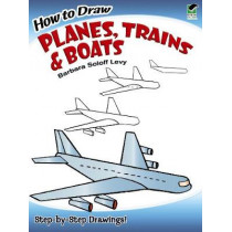 How to Draw Planes, Trains and Boats by Barbara Levy, 9780486471020