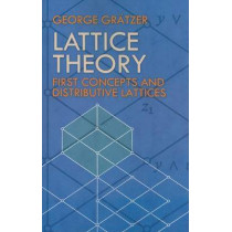 Lattice Theory: First Concepts and Distributive Lattices by George A. Gratzer, 9780486471730