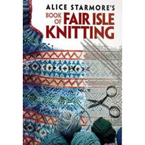 Alice Starmore's Book of Fair Isle Knitting by Alice Starmore, 9780486472188