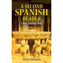 A Second Spanish Reader: A Dual-Language Book by Stanley Appelbaum, 9780486472355