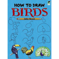 How to Draw Birds by John Green, 9780486472409