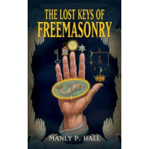 Lost Keys of Freemasonry by Manly P. Hall, 9780486473772