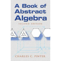 Book of Abstract Algebra by Charles C. Pinter, 9780486474175