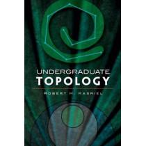 Undergraduate Topology by Robert H. Kasriel, 9780486474199
