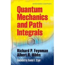 Quantam Mechanics and Path Integrals by Richard P. Feynman, 9780486477220