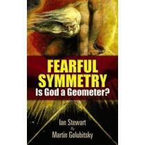 Fearful Symmetry: Is God a Geometer? by Ian Stewart, 9780486477589