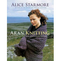 Aran Knitting: New & Expanded Edition by Alice Starmore, 9780486478425