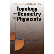 Topology and Geometry for Physicists by Charles Nash, 9780486478524