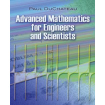 Advanced Mathematics for Engineers and Scientists by Paul DuChateau, 9780486479309