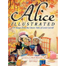 Alice Illustrated: 110 Images from the Classic Tales of Lewis Carroll by Jeff A. Menges, 9780486482040