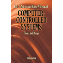 Computer-Controlled Systems: Theory and Design by Karl Johan Astrom, 9780486486130
