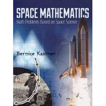 Space Mathematics by Bernice Kastner, 9780486490335