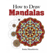 How to Draw Mandalas by Jessica Mazurkiewicz, 9780486491790