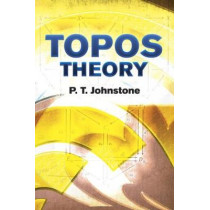 Topos Theory by P. T. Johnstone, 9780486493367